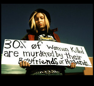 30% of women killed are murdered by their boyfriends or husbands - That's a little too close to home if you ask me!